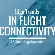 Edge Trends: The Hows and Whys of In Flight Connectivity – CANCELLED